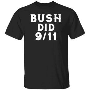 9/11 Shirt Bush Did 9/11 T Shirt