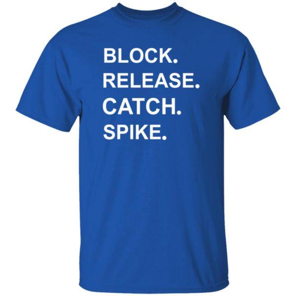 Block Release Catch Spike Shirt