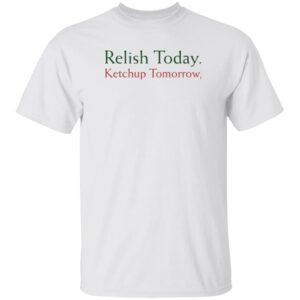 Stephen King Relish Today Ketchup Tomorrow Shirt