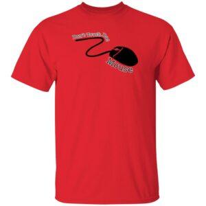 Badlandschugs Merch Don't Touch Dat Mouse Shirt