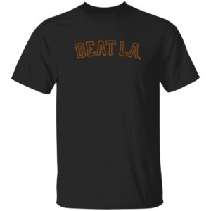 Beat La Shirt San Francisco Giants Beat La T Shirt