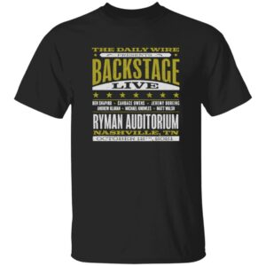 Backstage Live At The Ryman Show T Shirt The Daily Wire